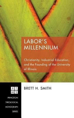 Labor's Millennium  -     By: Brett H. Smith