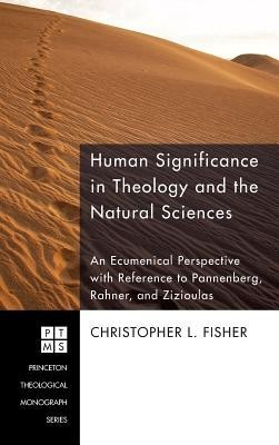 Human Significance in Theology and the Natural Sciences  -     By: Christopher L. Fisher