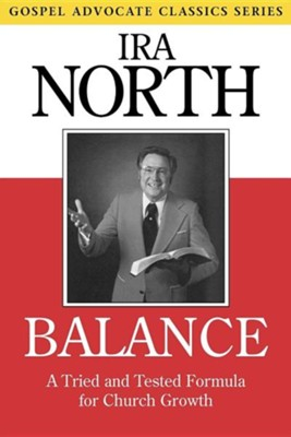 Balance: A Tried and Tested Formula for Church Growth  -     By: Ira North, Willard Collins