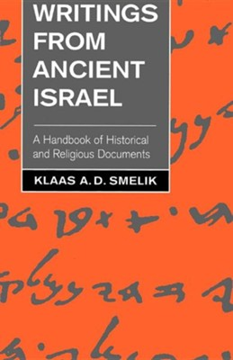 Writings from Ancient Israel: A Handbook of Historical and Religious Documents  -     By: Kiaas A.D. Smelik
