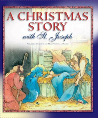A Christmas Story with St. Joseph  -     By: Geraldine Guadagno     Illustrated By: Maria Cristina LoCascio
