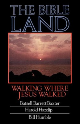 The Bible Land: Walking Where Jesus Walked  -     By: Bill Humble