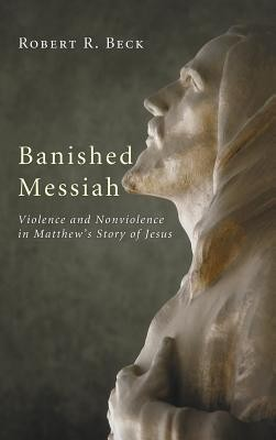 Banished Messiah  -     By: Robert R. Beck