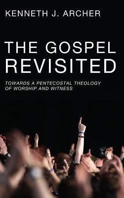 The Gospel Revisited  -     By: Kenneth J. Archer