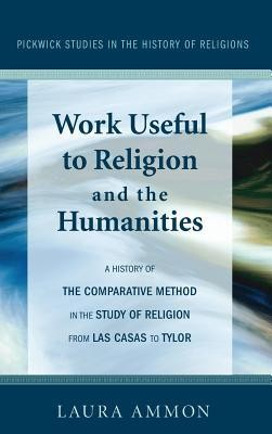 Work Useful to Religion and the Humanities  -     By: Laura Ammon