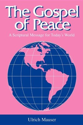 The Gospel of Peace: A Scriptural Message for Today's World  -     By: Ulrich Mauser