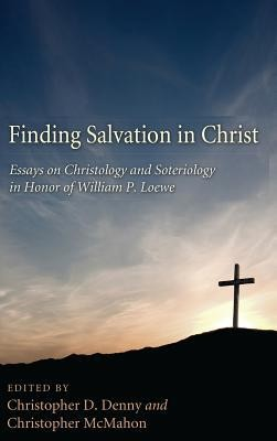 Finding Salvation in Christ  -     Edited By: Christopher D. Denny, Christopher McMahon