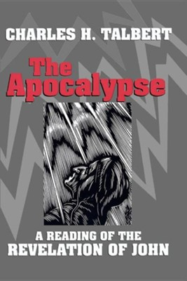 The Apocalypse: A Reading of the Revelation of John  -     By: Charles H. Talbert