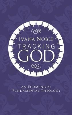 Tracking God  -     By: Ivana Noble