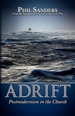 Adrift: Postmodernism in the Church  -     By: Phil Sander