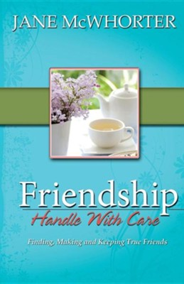 Friendship: Handle with Care  -     By: Jane McWhorter