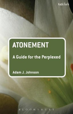 Atonement: A Guide for the Perplexed  -     By: Adam J. Johnson