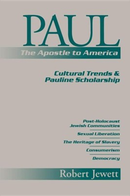 Paul the Apostle to America Cultural Trends and Pauline Scholarship  -     By: Robert Jewett