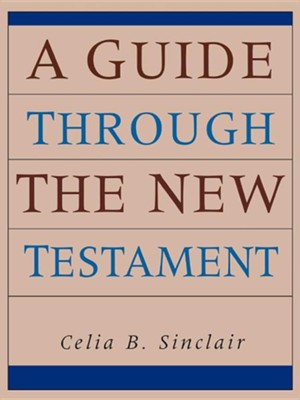 A Guide Through the New Testament: (a textbook with the format of a workbook, includes tear sheets)  -     By: Celia Brewer Marshall