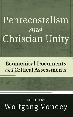 Pentecostalism and Christian Unity  -     Edited By: Wolfgang Vondey