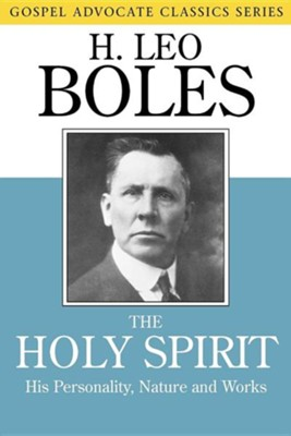 The Holy Spirit: His Personality, Nature and Works  -     By: H. Leo Boles, B.C. Goodpasture