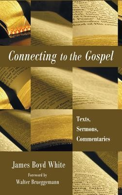 Connecting to the Gospel  -     By: James Boyd White, Walter Brueggemann