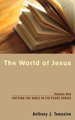 The World of Jesus  -     By: Anthony J. Tomasino