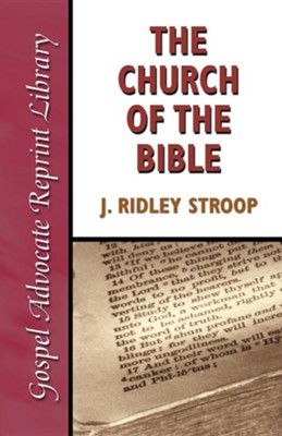 Church of the Bible  -     By: J. Ridley Stroop