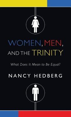 Women, Men, and the Trinity  -     By: Nancy Hedberg