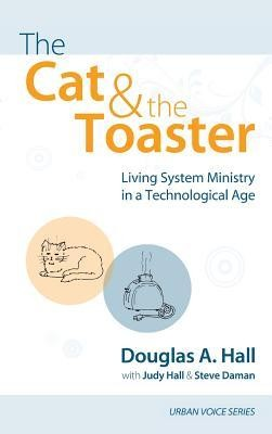 The Cat and the Toaster  -     By: Douglas A. Hall, Judy Hall, Steve Daman
