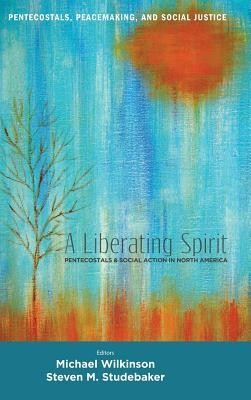 A Liberating Spirit  -     Edited By: Michael Wilkinson, Steven M. Studebaker