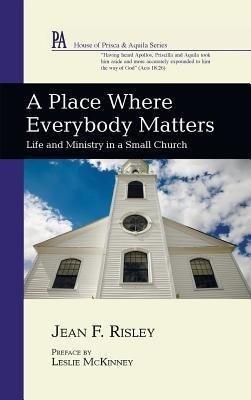 A Place Where Everybody Matters  -     By: Jean F. Risley, Leslie McKinney