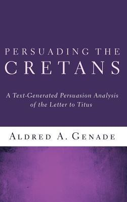Persuading the Cretans  -     By: Aldred A. Genade