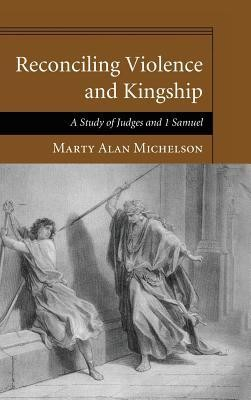Reconciling Violence and Kingship  -     By: Marty Alan Michelson