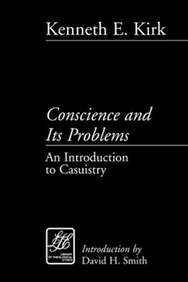 Conscience and Its Problems: An Introduction to  Casuistry  -     By: Kenneth Kirk