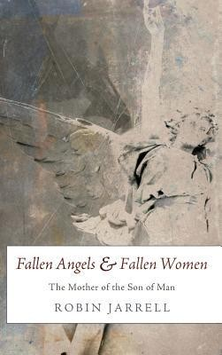 Fallen Angels and Fallen Women  -     By: Robin Jarrell