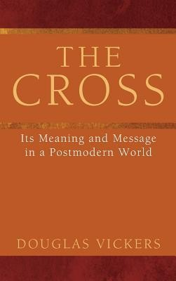 The Cross  -     By: Douglas Vickers