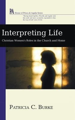 Interpreting Life  -     By: Patricia C. Burke