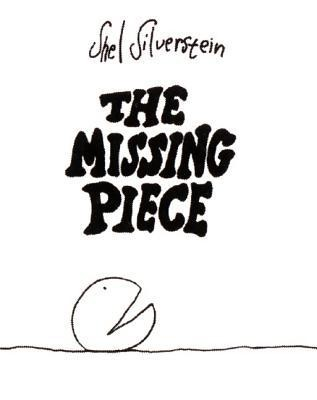 The Missing Piece  -     By: Shel Silverstein