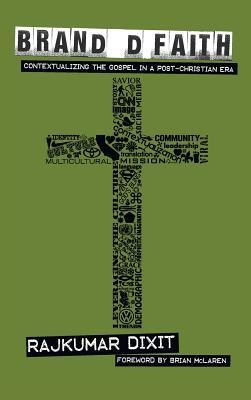 Branded Faith  -     By: Rajkumar Dixit, Brian McLaren