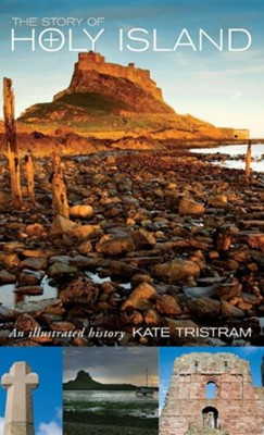 The Story of Holy Island: An Illustrated History  -     By: Kate Tristam     Illustrated By: Kate Tristam