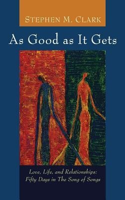 As Good as It Gets  -     By: Stephen M. Clark
