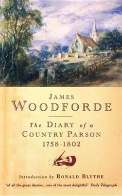 Diary of a Country Parson, 1758-1802  -     By: James Woodforde, John Beresford, Ronald Blythe