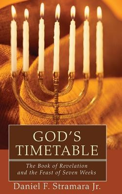 God's Timetable  -     By: Daniel F. Stramara Jr., Mark D. Nanos