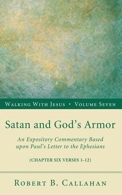 Satan and God's Armor  -     By: Robert B. Callahan Sr.