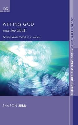 Writing God and the Self  -     By: Sharon Jebb