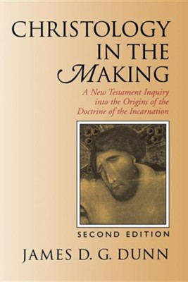 Christology in the Making, Second Edition   -     By: James D.G. Dunn