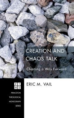 Creation and Chaos Talk  -     By: Eric M. Vail