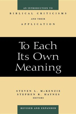 To Each Its Own Meaning   -     Edited By: Steven L. McKenzie, Stephen Haynes