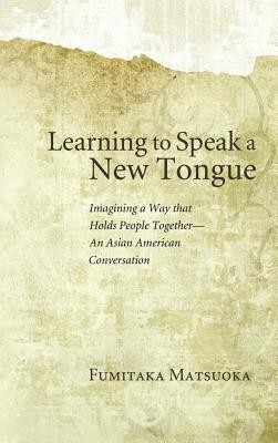 Learning to Speak a New Tongue  -     By: Fumitaka Matsuoka