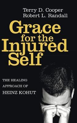 Grace for the Injured Self  -     By: Terry D. Cooper, Robert L. Randall