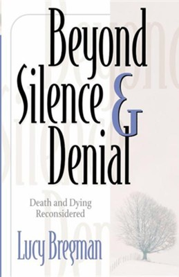 Beyond Silence And Denial   -     By: Lucy Bregman