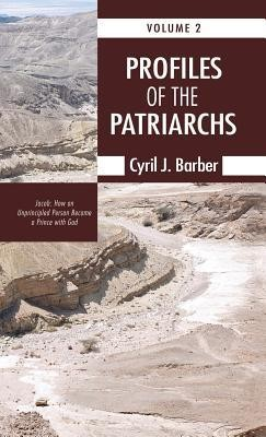 Profiles of the Patriarchs, Volume 2  -     By: Cyril J. Barber