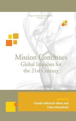 Mission Continues  -     Edited By: Claudia Wahrisch-Oblau, Fidon Mwombeki
