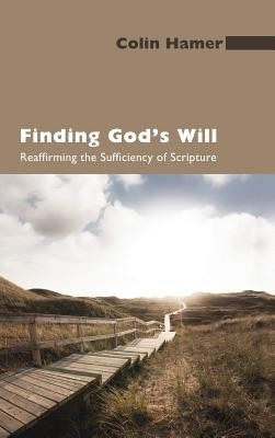 Finding God's Will  -     By: Colin Hamer